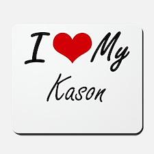 I Love My Kason Mousepad