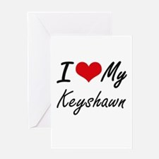 I Love My Keyshawn Greeting Cards