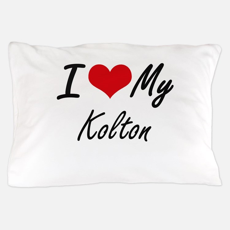 I Love My Kolton Pillow Case