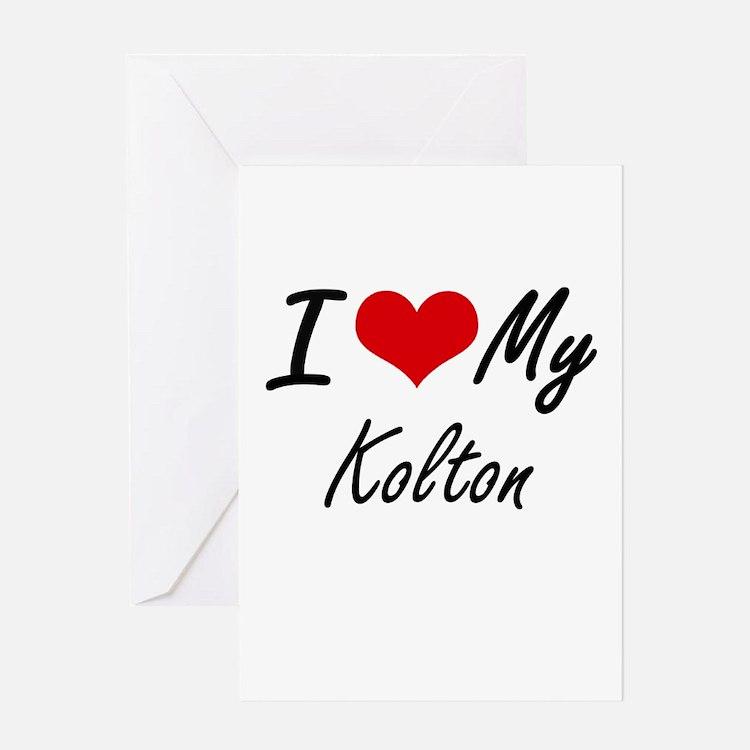 I Love My Kolton Greeting Cards