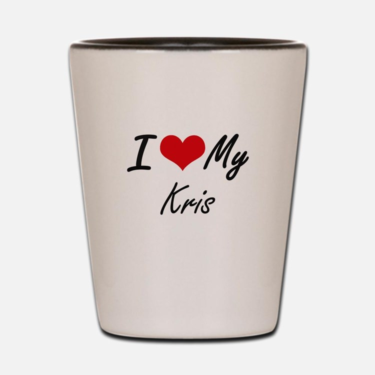 I Love My Kris Shot Glass