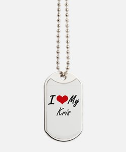 I Love My Kris Dog Tags