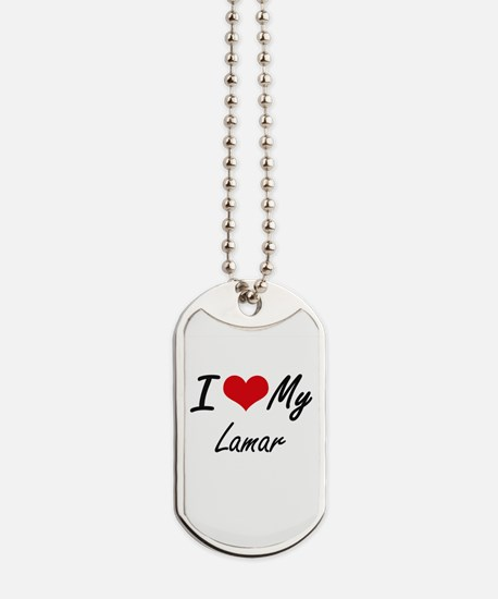 I Love My Lamar Dog Tags