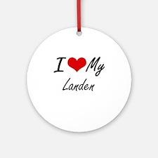 I Love My Landen Round Ornament