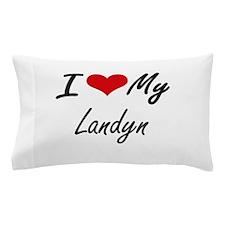 I Love My Landyn Pillow Case