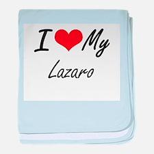 I Love My Lazaro baby blanket