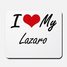 I Love My Lazaro Mousepad