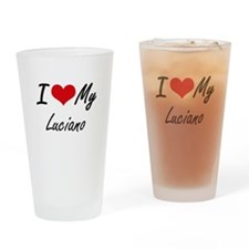 I Love My Luciano Drinking Glass
