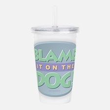 Blame Dog Acrylic Double-wall Tumbler