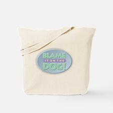 Blame Dog Tote Bag