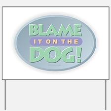 Blame Dog Yard Sign