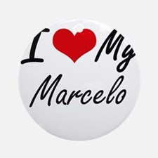 I Love My Marcelo Round Ornament