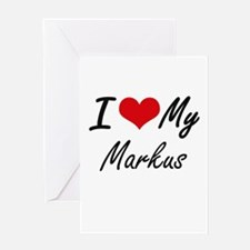 I Love My Markus Greeting Cards