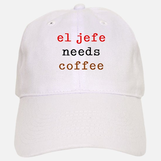 el jefe needs coffee Baseball Baseball Cap