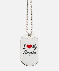 I Love My Marquise Dog Tags