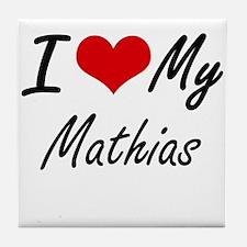 I Love My Mathias Tile Coaster
