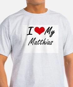 I Love My Matthias T-Shirt