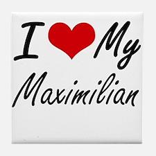 I Love My Maximilian Tile Coaster