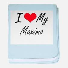 I Love My Maximo baby blanket