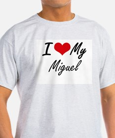 I Love My Miguel T-Shirt