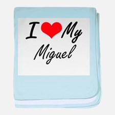 I Love My Miguel baby blanket
