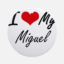 I Love My Miguel Round Ornament