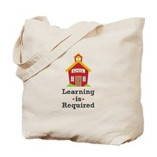 Learning Is Required Tote Bag