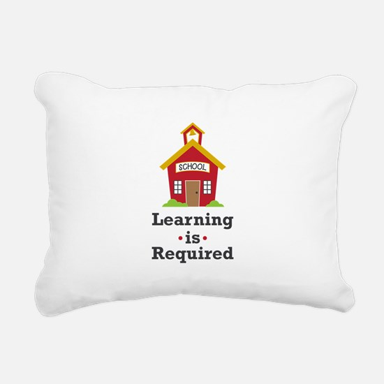 Learning Is Required Rectangular Canvas Pillow