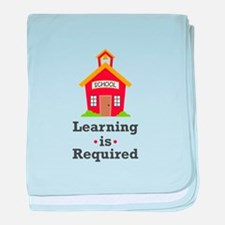Learning Is Required baby blanket