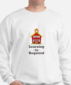Learning Is Required Sweatshirt