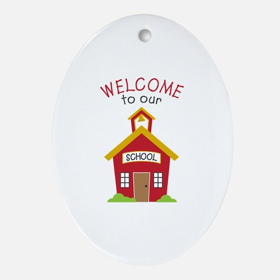 Welcome To School Oval Ornament