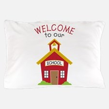 Welcome To School Pillow Case