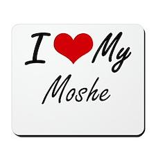 I Love My Moshe Mousepad