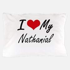 I Love My Nathanial Pillow Case