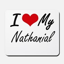 I Love My Nathanial Mousepad