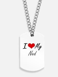 I Love My Ned Dog Tags