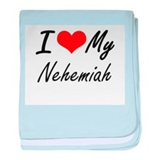 I Love My Nehemiah baby blanket