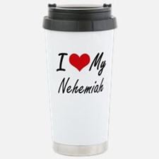 I Love My Nehemiah Travel Mug