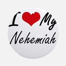 I Love My Nehemiah Round Ornament