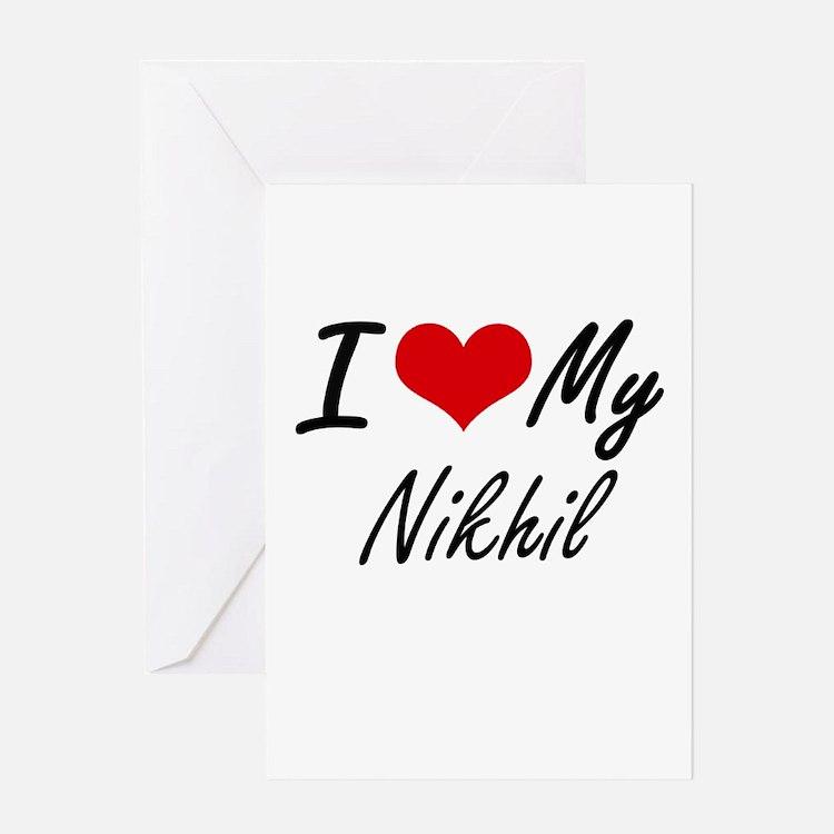 I Love My Nikhil Greeting Cards