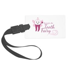 Ready For Tooth Fairy Luggage Tag