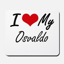 I Love My Osvaldo Mousepad