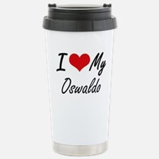 I Love My Oswaldo Stainless Steel Travel Mug