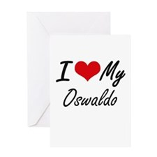 I Love My Oswaldo Greeting Cards