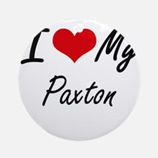 I Love My Paxton Round Ornament