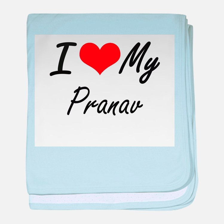 I Love My Pranav baby blanket