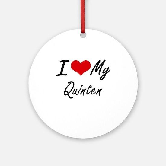 I Love My Quinten Round Ornament