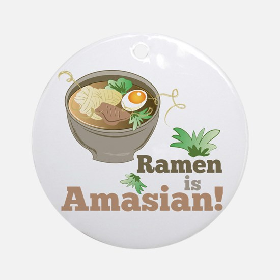 Ramen Is Amasian Round Ornament