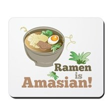 Ramen Is Amasian Mousepad
