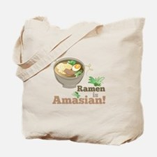 Ramen Is Amasian Tote Bag